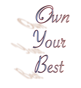 Own Your Best